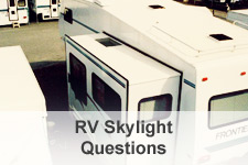 RV Skylight Questions